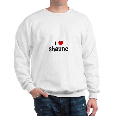 I * Shayne Sweatshirt