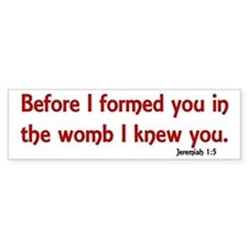 Before I Formed You, Jeremiah 1:5 Bumper Bumper Bumper Sticker