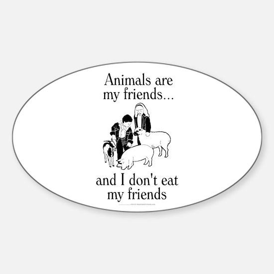 Animals are my friends Sticker (Oval)