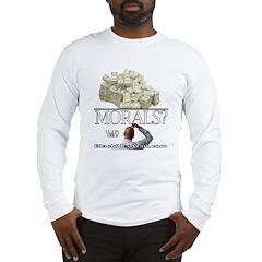Money Over Morals Long Sleeve T-Shirt