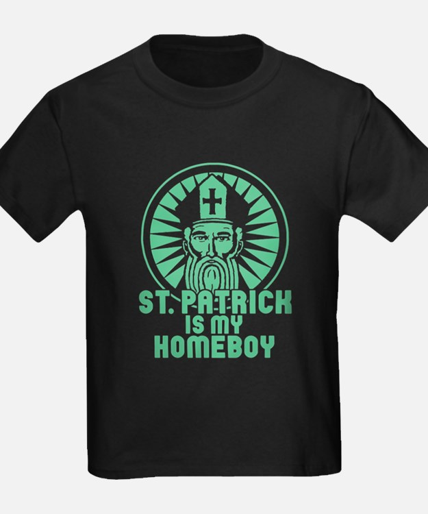 St Patrick is My Homeboy T