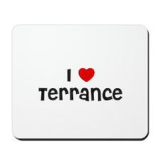 I * Terrance Mousepad