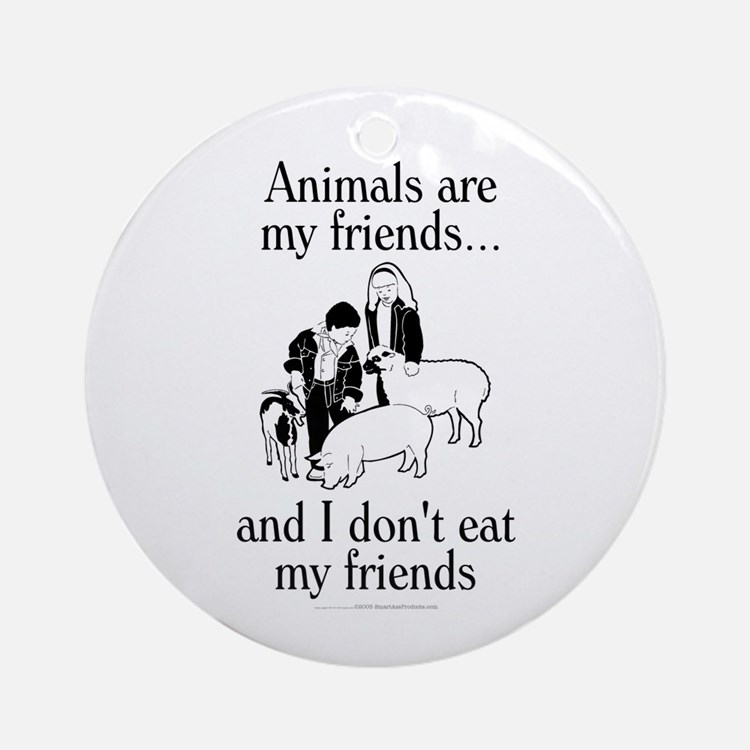 Animals are my friends Ornament (Round)