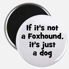 If it's not a Foxhound, it's Magnet
