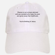 Not Obama - You're thinking of Jesus. Baseball Baseball Cap