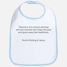 Not Obama - You're thinking of Jesus. Bib