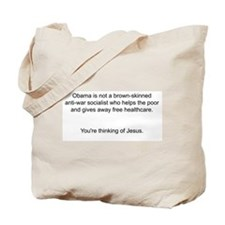Not Obama - You're thinking of Jesus. Tote Bag
