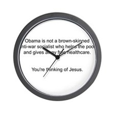 Not Obama - You're thinking of Jesus. Wall Clock