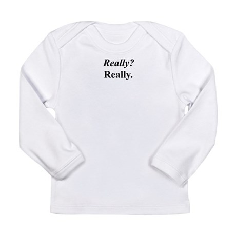 SNL Really? Long Sleeve Infant T-Shirt