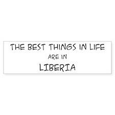 Best Things in Life: Liberia Bumper Bumper Sticker