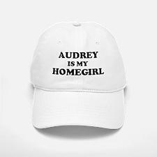 Audrey Is My Homegirl Baseball Baseball Cap