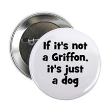 "If it's not a Griffon, it's j 2.25"" Button (10 pac"