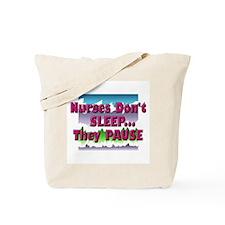 Nurses Don't Sleep - They Pau Tote Bag