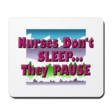 Nurses Don't Sleep - They Pau Mousepad