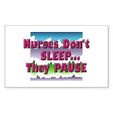 Nurses Don't Sleep - They Pau Sticker (Rectangular