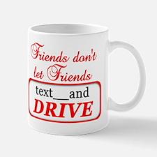 Friends Don't Let Friends Tex Mug