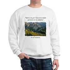 """Nature Is My God"" Sweatshirt"