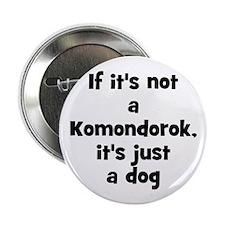 If it's not a Komondorok, it' Button