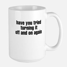 Have you tried turning if off Large Mug