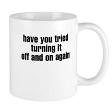 Have you tried turning if off Small Mugs