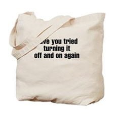 Have you tried turning if off Tote Bag