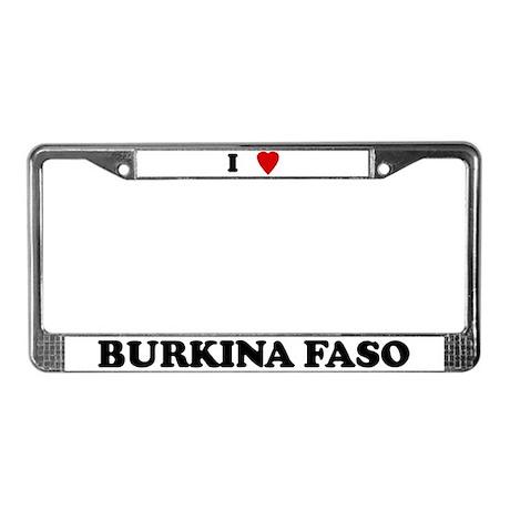 I Love Burkina Faso License Plate Frame