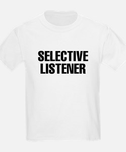 selective listener T-Shirt