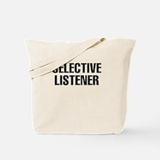 selective listener Tote Bag