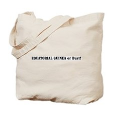 Equatorial Guinea or Bust! Tote Bag