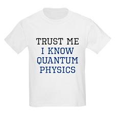Quantum Physics Trust T-Shirt