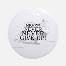 Figure Skating Never Give Up Ornament (Round)