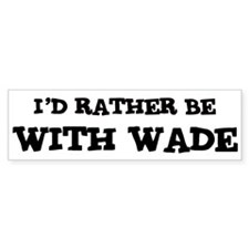 With Wade Bumper Bumper Sticker
