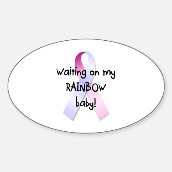 Waiting on rainbow baby Sticker (Oval)