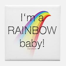 I'm a rainbow baby Tile Coaster