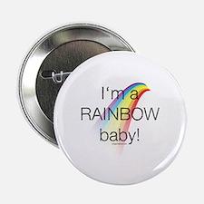 "I'm a rainbow baby 2.25"" Button"