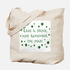 Take a drink, and remember the man Tote Bag