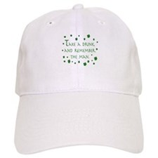 Take a drink, and remember the man Baseball Cap
