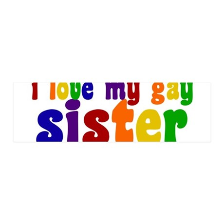 I Love My Gay Sister 36x11 Wall Decal