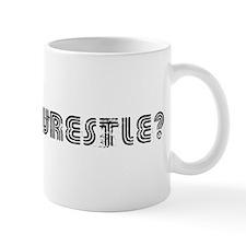 Wanna Wrestle? Mug