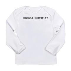 Wanna Wrestle? Long Sleeve Infant T-Shirt