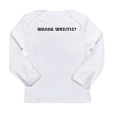 Wanna Wrestle? Long Sleeve Infant T-Shirt
