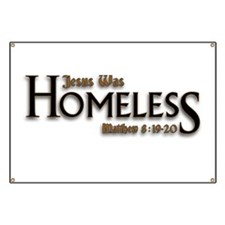 Jesus Was Homeless Banner