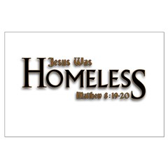 Jesus Was Homeless Posters