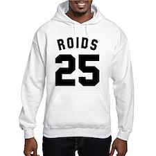 Roids 25 Hoodie