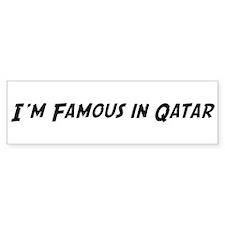 Famous in Qatar Bumper Bumper Sticker
