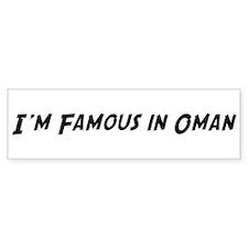 Famous in Oman Bumper Bumper Sticker