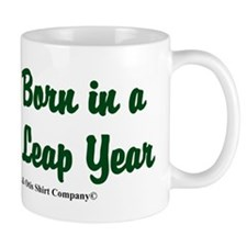 Born in a Leap Year Mug