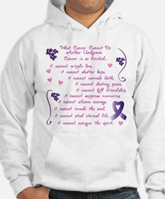 What Cancer Cannot Do... Hoodie