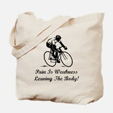 Pain Is Weakness Tote Bag