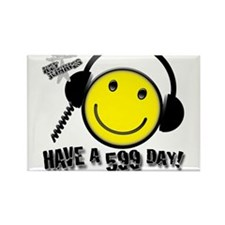 Have a 599 Day! Rectangle Magnet (10 pack)